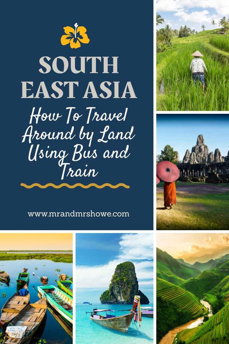 How To Travel Around South East Asia by Land Using Bus and Train