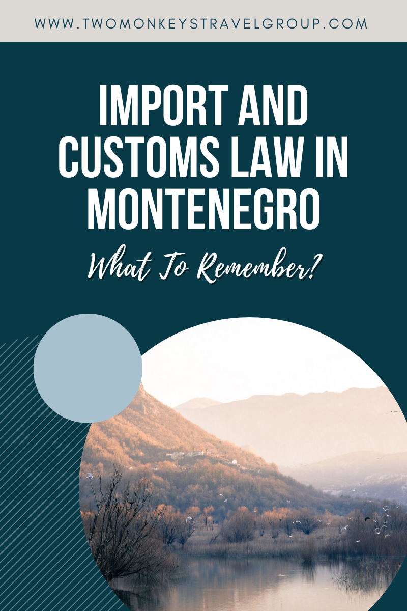 Import and Customs Law in Montenegro What To Remember