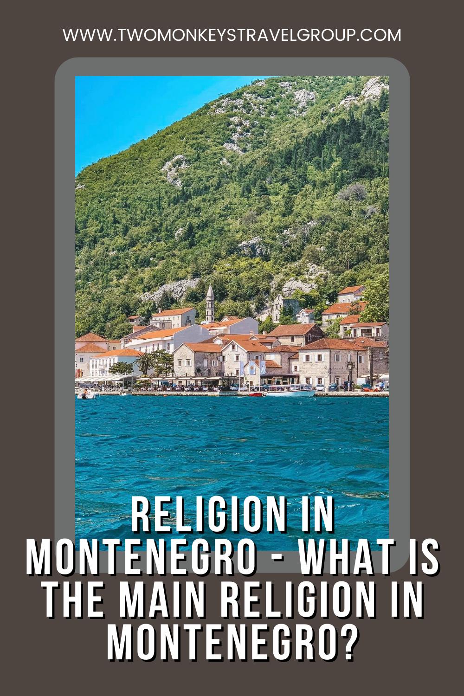 Religion in Montenegro - What is the Main Religion in Montenegro