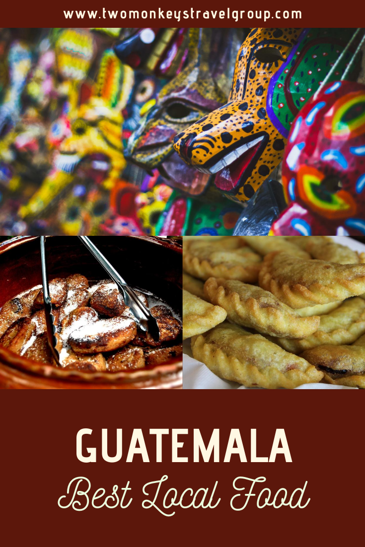 10 Best Guatemalan Traditional Dishes To Try [Best Local Food in Guatemala]