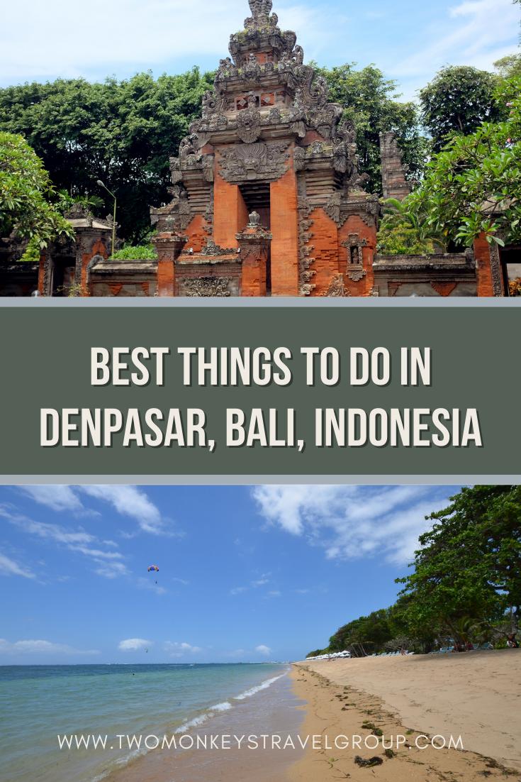 5 Best Things To Do in Denpasar, Bali, Indonesia [DIY Travel Guide to Denpasar]