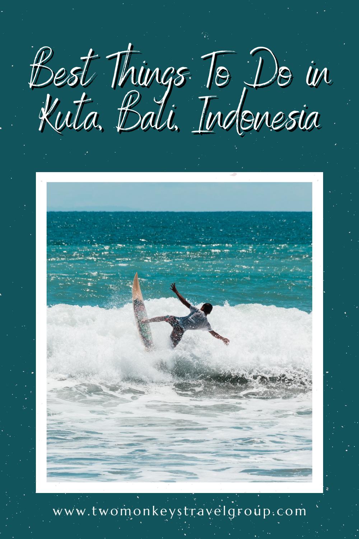 5 Best Things To Do in Kuta, Bali, Indonesia [DIY Travel Guide to Kuta]